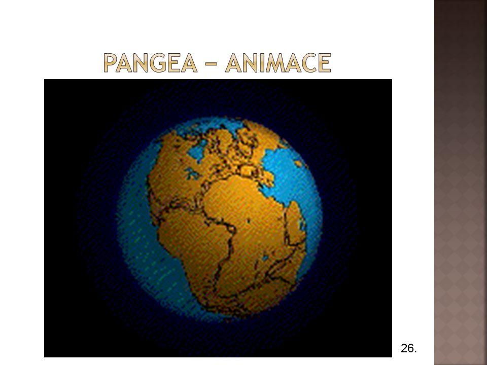 25. Kolem Pangei byl praoceán Panthalassa, kde vznikl první život.