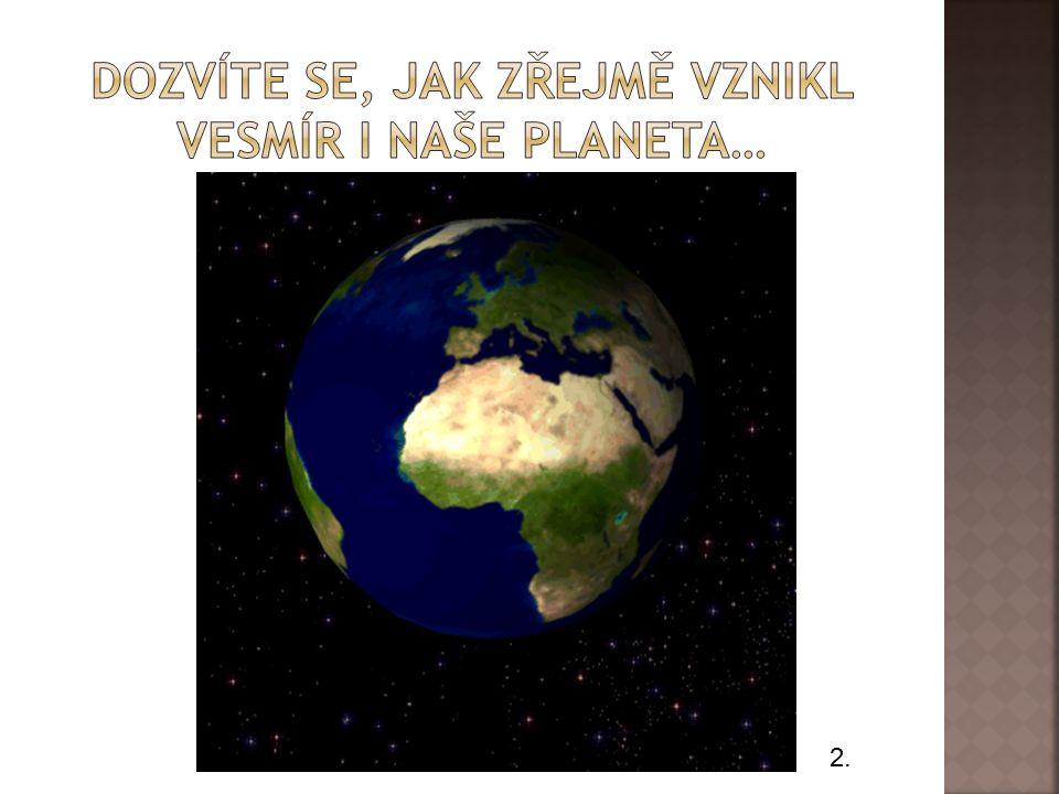 Naše planeta vznikla před 4,6 miliardami let.