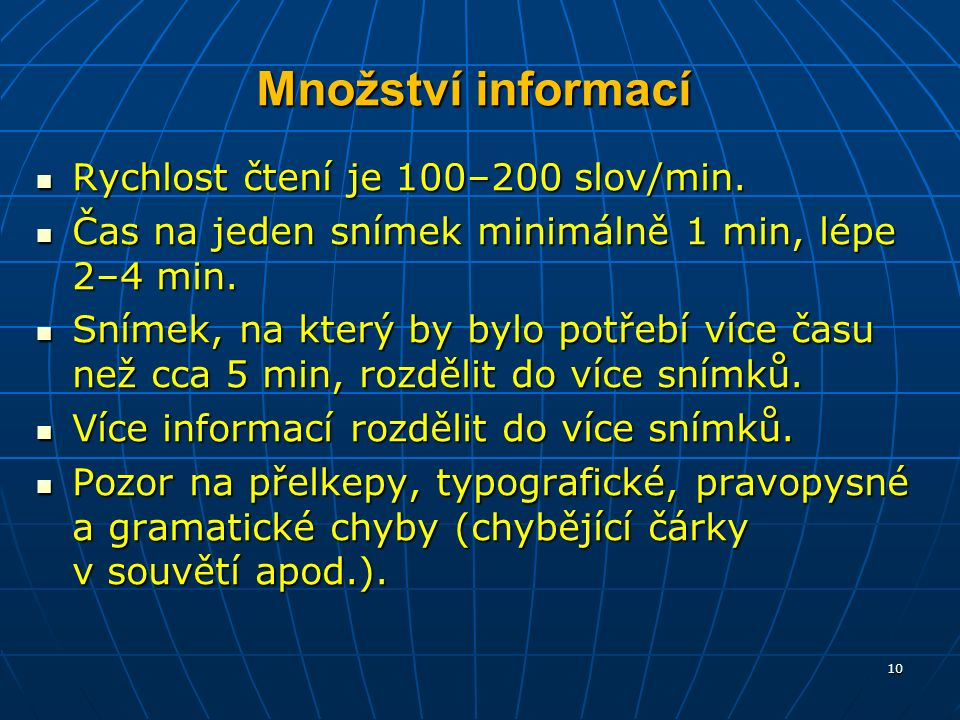 Množství informací Rychlost čtení je 100–200 slov/min.