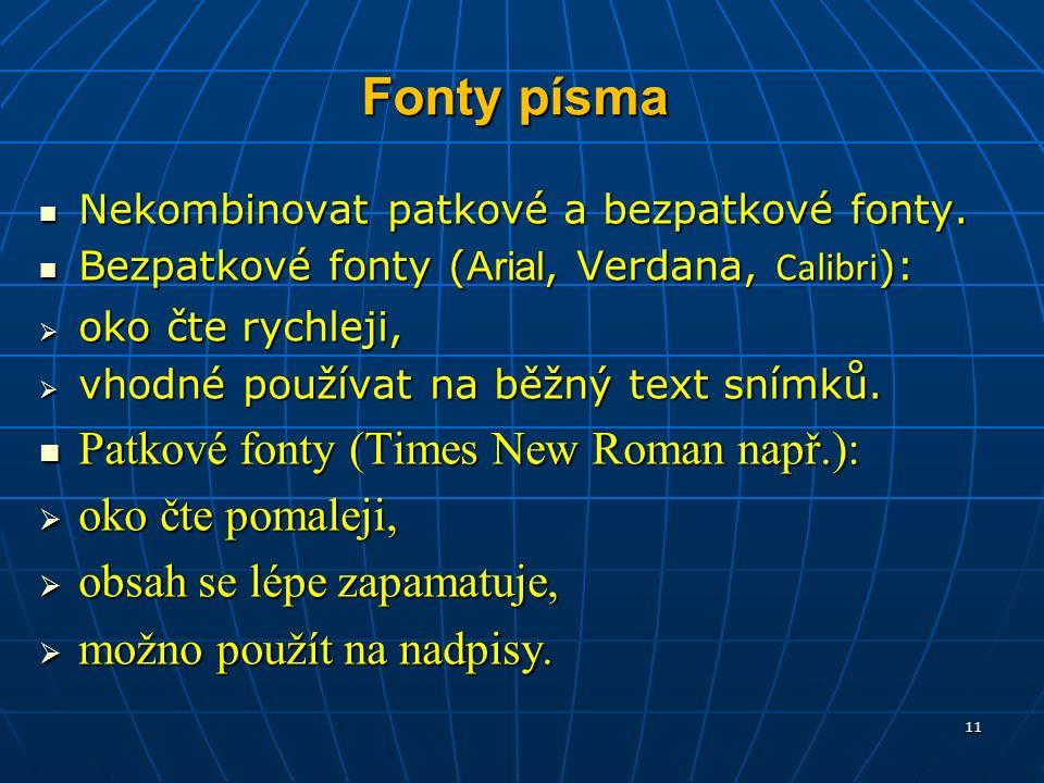 Fonty písma Nekombinovat patkové a bezpatkové fonty.