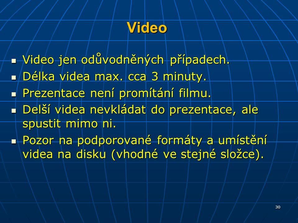 Video Video jen odůvodněných případech. Video jen odůvodněných případech.