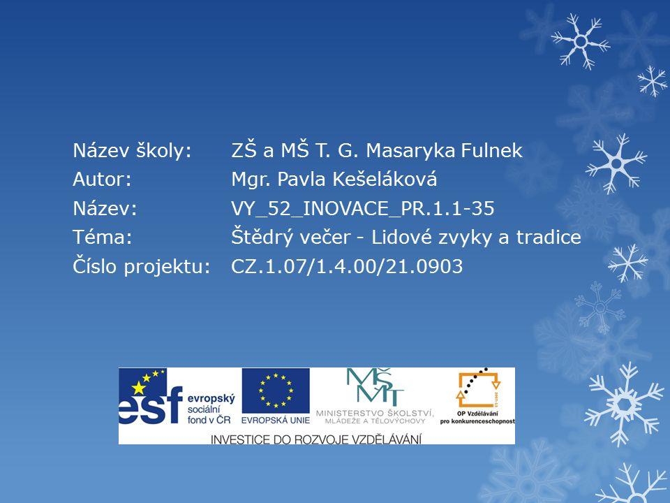  Zdroj:  Informace o vánočních zvycích uvedených v prezentaci jsou z knihy:  DAGMAR ŠOTTNEROVÁ.