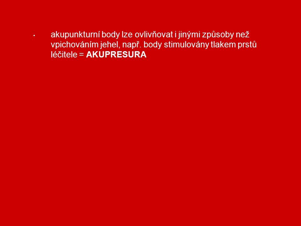 akupunkturní body lze ovlivňovat i jinými způsoby než vpichováním jehel, např.