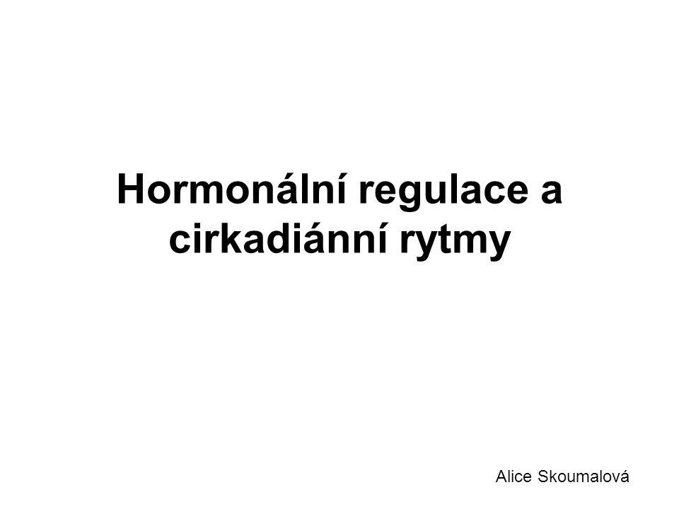 Hormonální regulace a cirkadiánní rytmy Alice Skoumalová