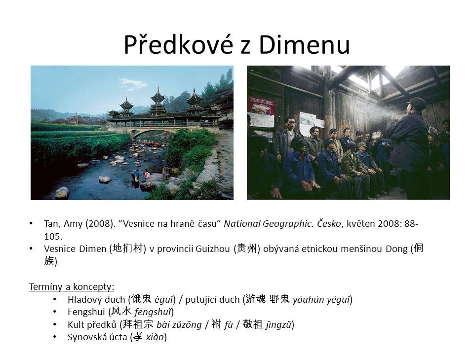 """Předkové z Dimenu Tan, Amy (2008). """"Vesnice na hraně času"""" National Geographic. Česko, květen 2008: 88- 105. Vesnice Dimen ( 地扪村 ) v provincii Guizhou"""