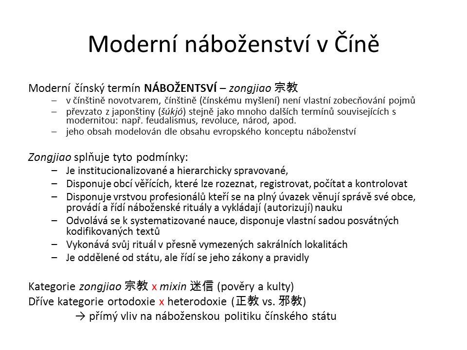 Moderní náboženství v Číně Moderní čínský termín NÁBOŽENTSVÍ – zongjiao 宗教 –v čínštině novotvarem, čínštině (čínskému myšlení) není vlastní zobecňován