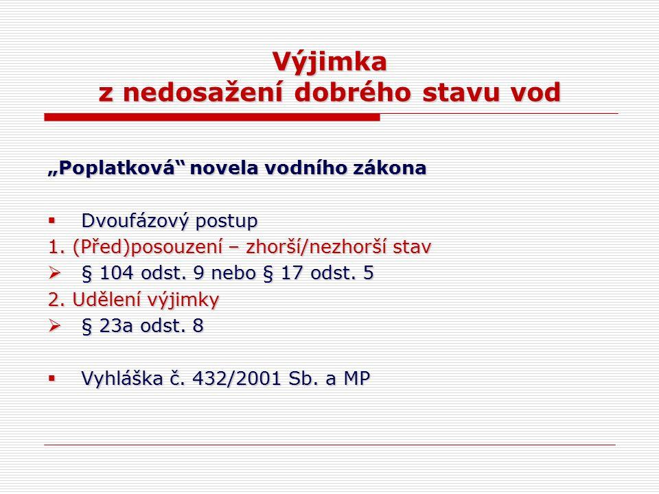 """Výjimka z nedosažení dobrého stavu vod """"Poplatková novela vodního zákona  Dvoufázový postup 1."""