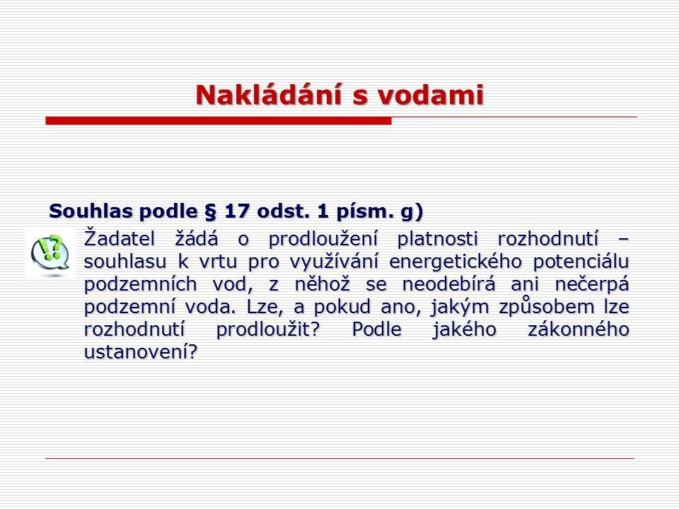 Nakládání s vodami Souhlas podle § 17 odst. 1 písm.