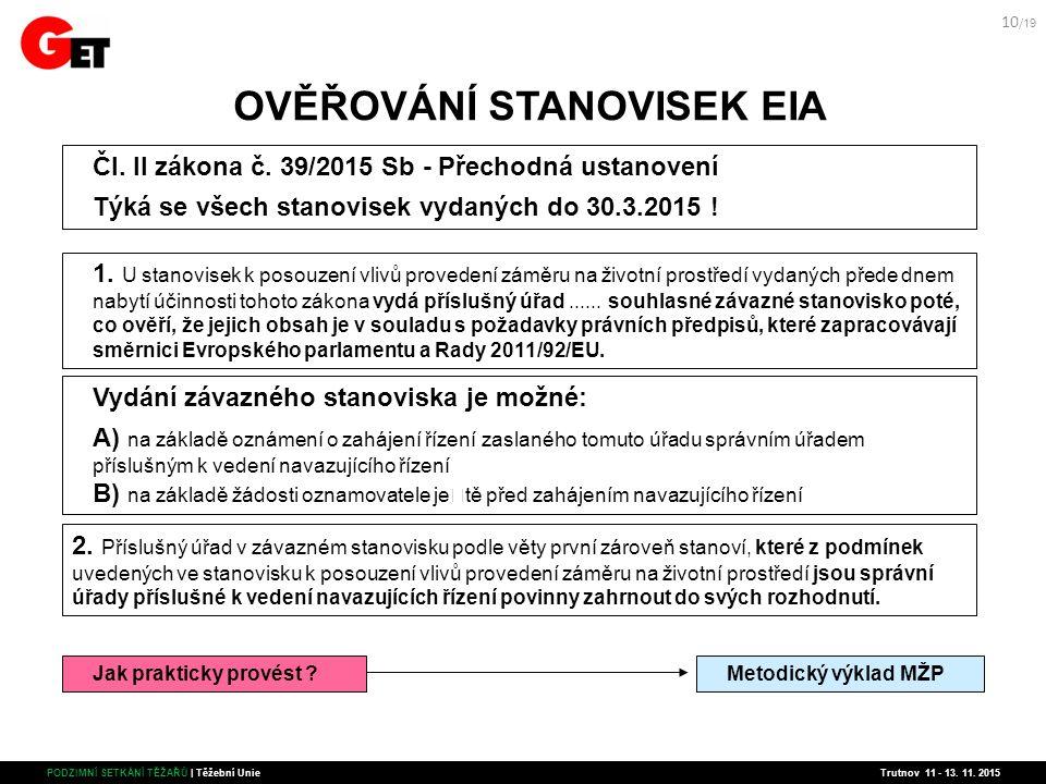 OVĚŘOVÁNÍ STANOVISEK EIA Čl. II zákona č.