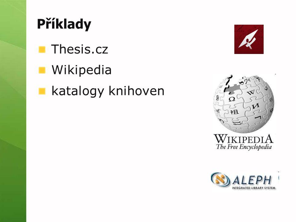 Příklady Thesis.cz Wikipedia katalogy knihoven