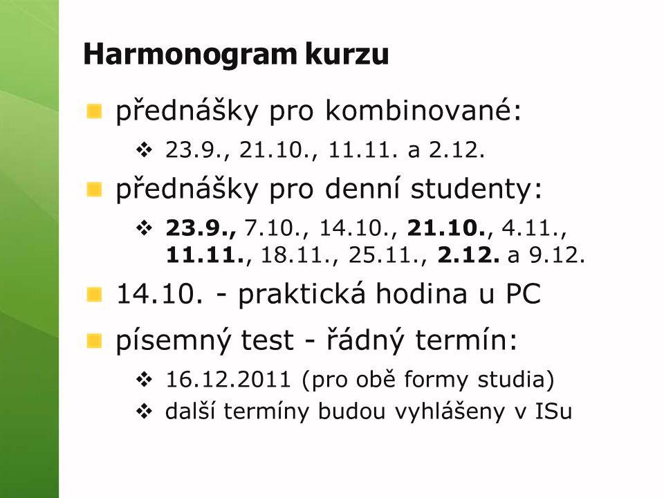 Harmonogram kurzu přednášky pro kombinované:  23.9., 21.10., 11.11.