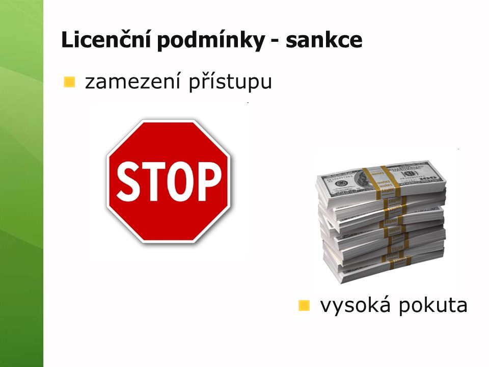 Licenční podmínky - sankce zamezení přístupu vysoká pokuta