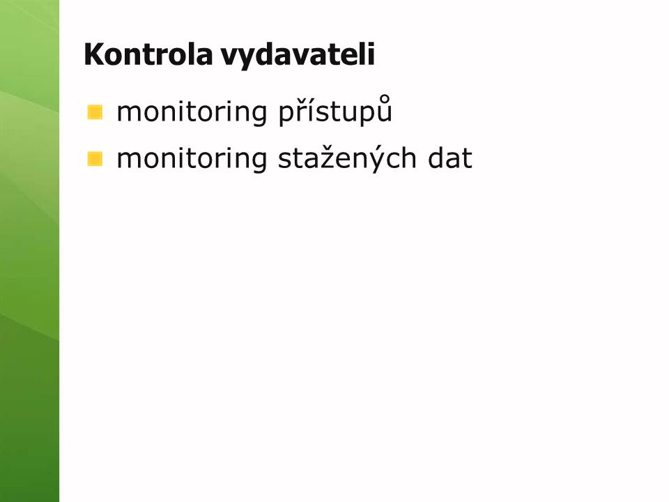 Kontrola vydavateli monitoring přístupů monitoring stažených dat