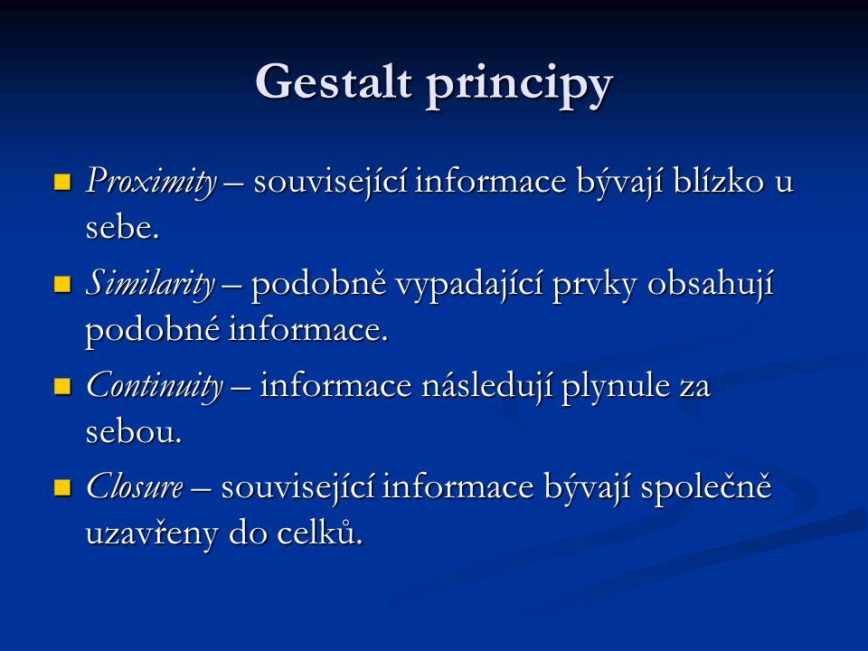 Gestalt principy Proximity – související informace bývají blízko u sebe.