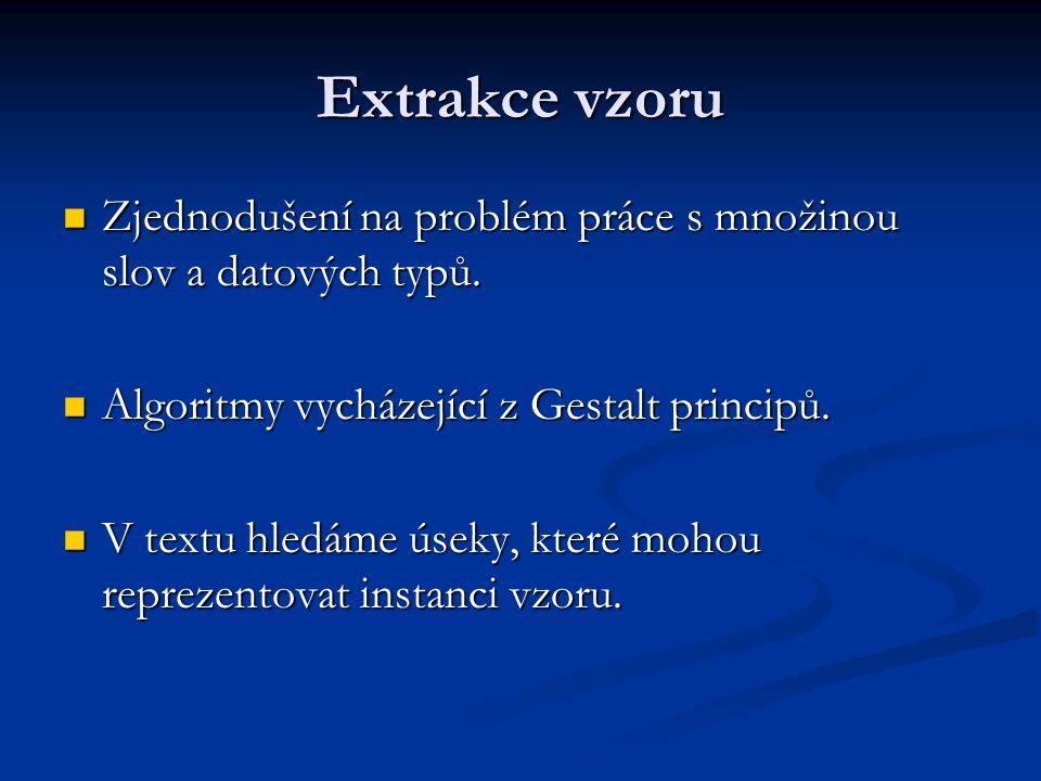Extrakce vzoru Zjednodušení na problém práce s množinou slov a datových typů.
