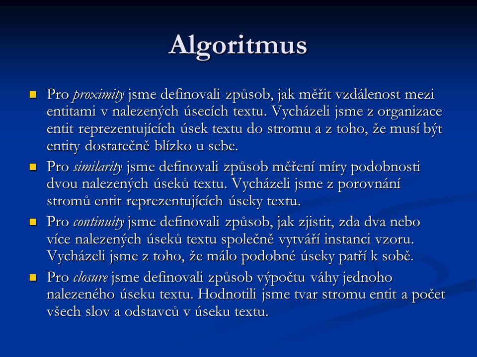 Algoritmus Pro proximity jsme definovali způsob, jak měřit vzdálenost mezi entitami v nalezených úsecích textu.