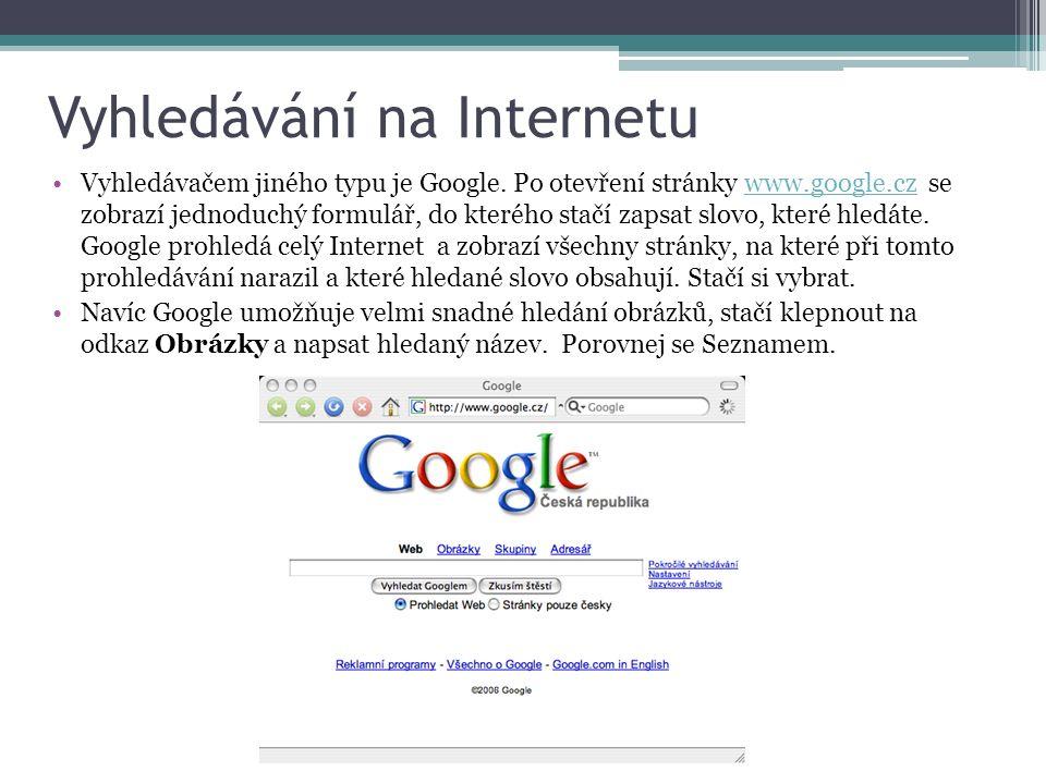 Vyhledávání na Internetu Vyhledávačem jiného typu je Google.