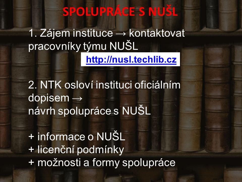 SPOLUPRÁCE S NUŠL 1. Zájem instituce → kontaktovat pracovníky týmu NUŠL 2.