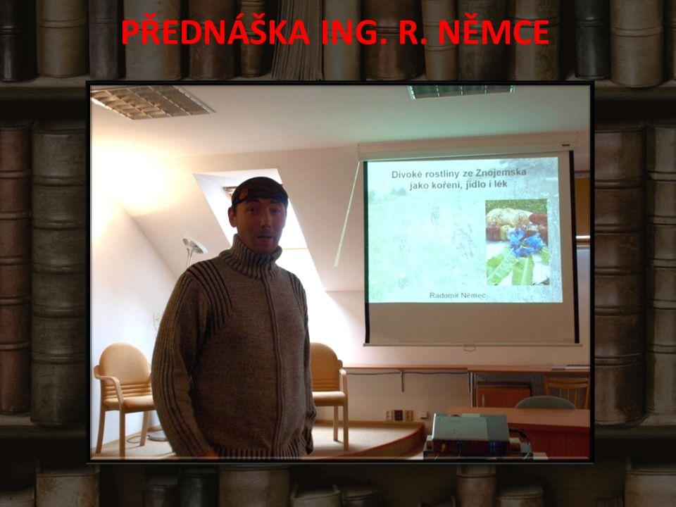PŘEDNÁŠKA ING. R. NĚMCE