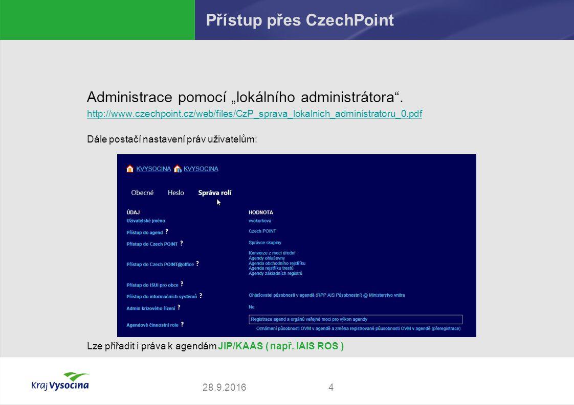 """428.9.2016 Přístup přes CzechPoint Administrace pomocí """"lokálního administrátora ."""