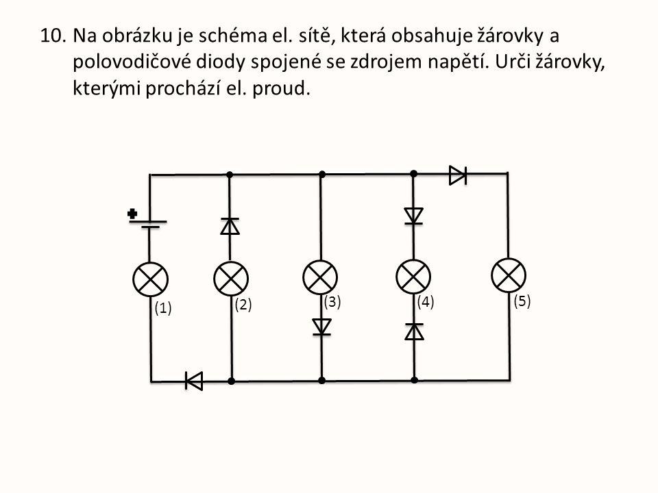 10.Na obrázku je schéma el.