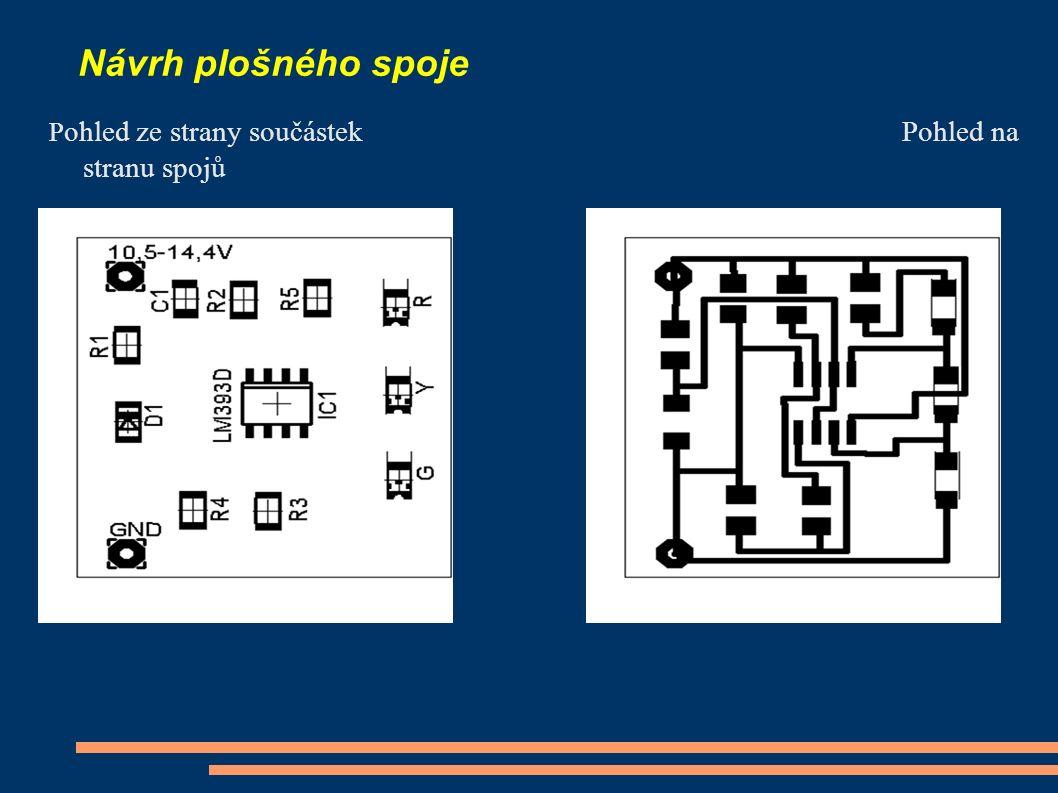 Návrh plošného spoje P ohled ze strany součástekPohled na stranu spojů