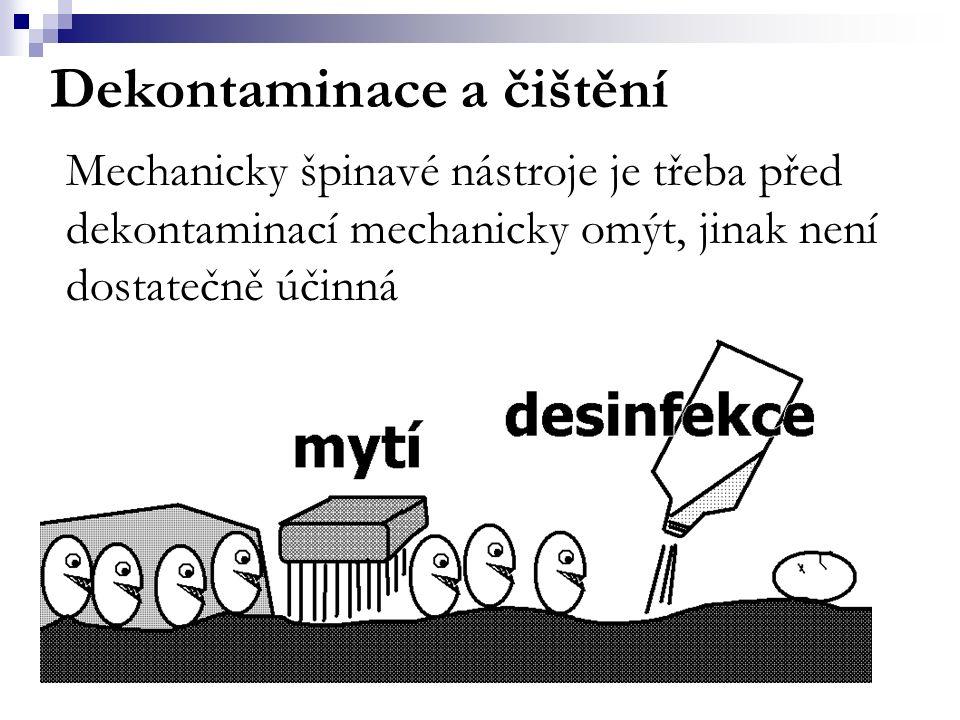 Dekontaminace a čištění Mechanicky špinavé nástroje je třeba před dekontaminací mechanicky omýt, jinak není dostatečně účinná