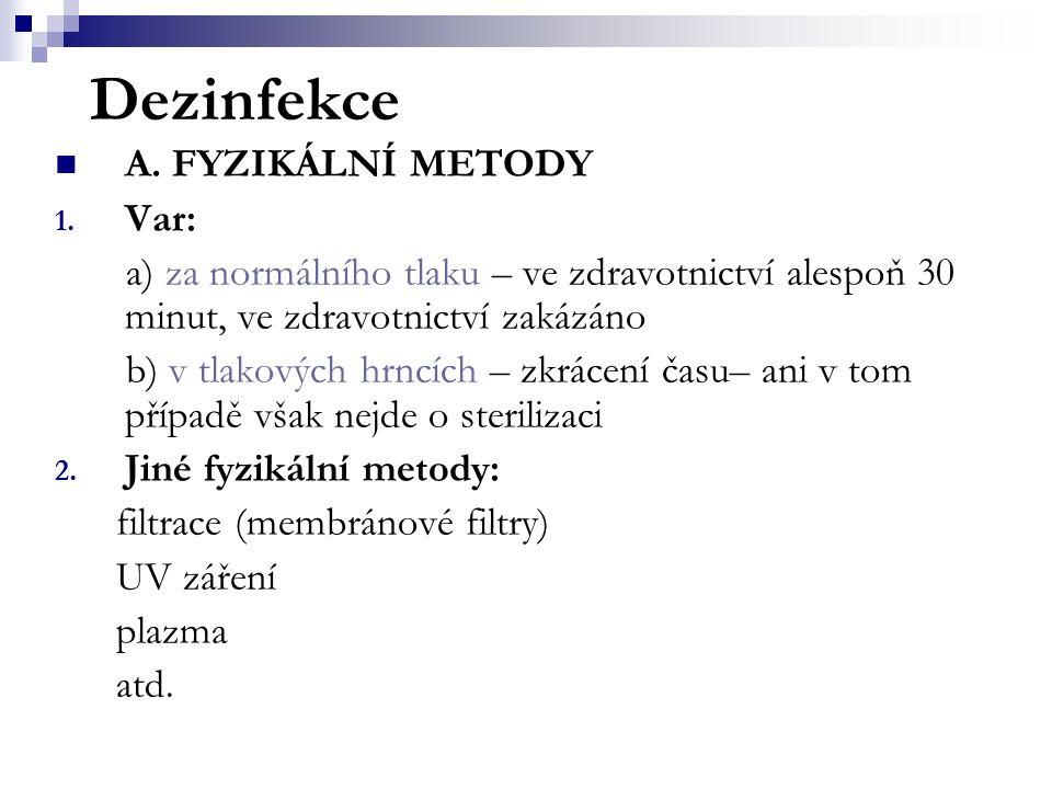 Dezinfekce A.FYZIKÁLNÍ METODY 1.