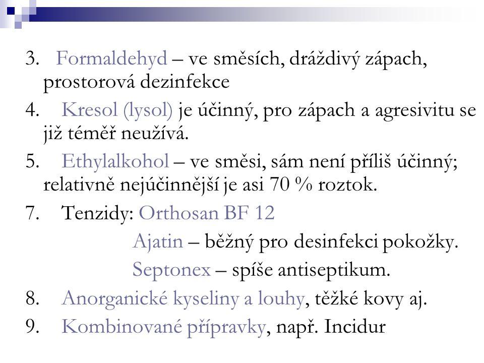 3.Formaldehyd – ve směsích, dráždivý zápach, prostorová dezinfekce 4.
