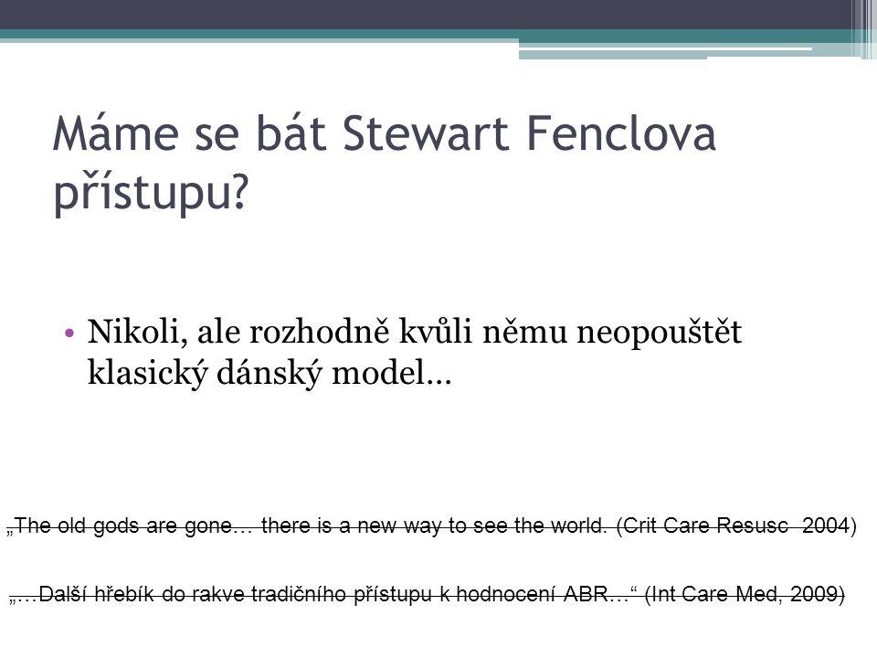 Máme se bát Stewart Fenclova přístupu.