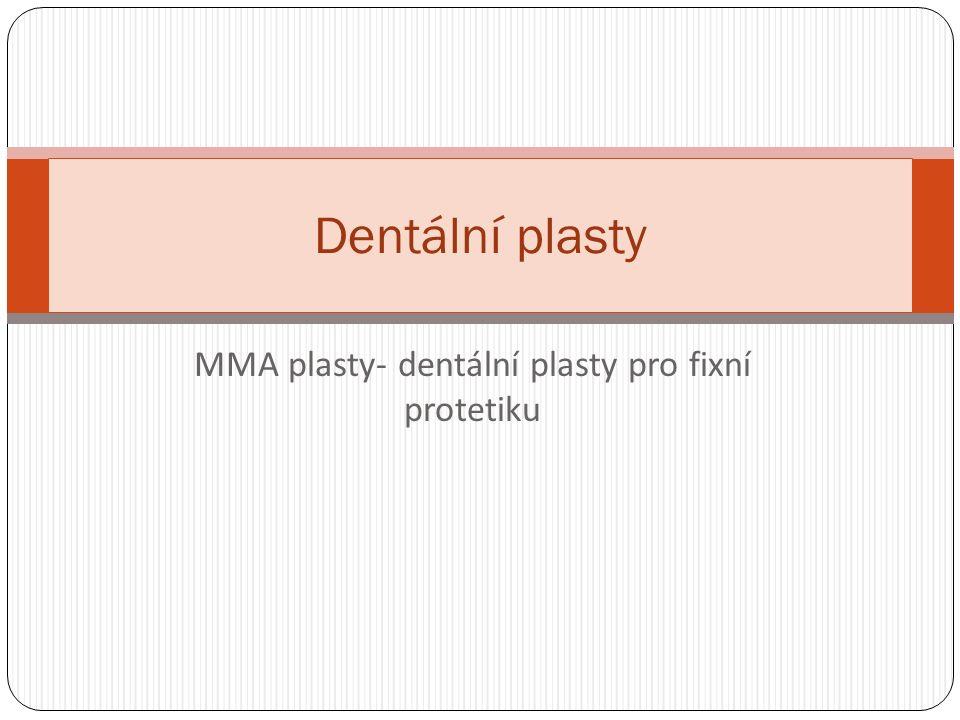 MMA plasty- dentální plasty pro fixní protetiku Dentální plasty