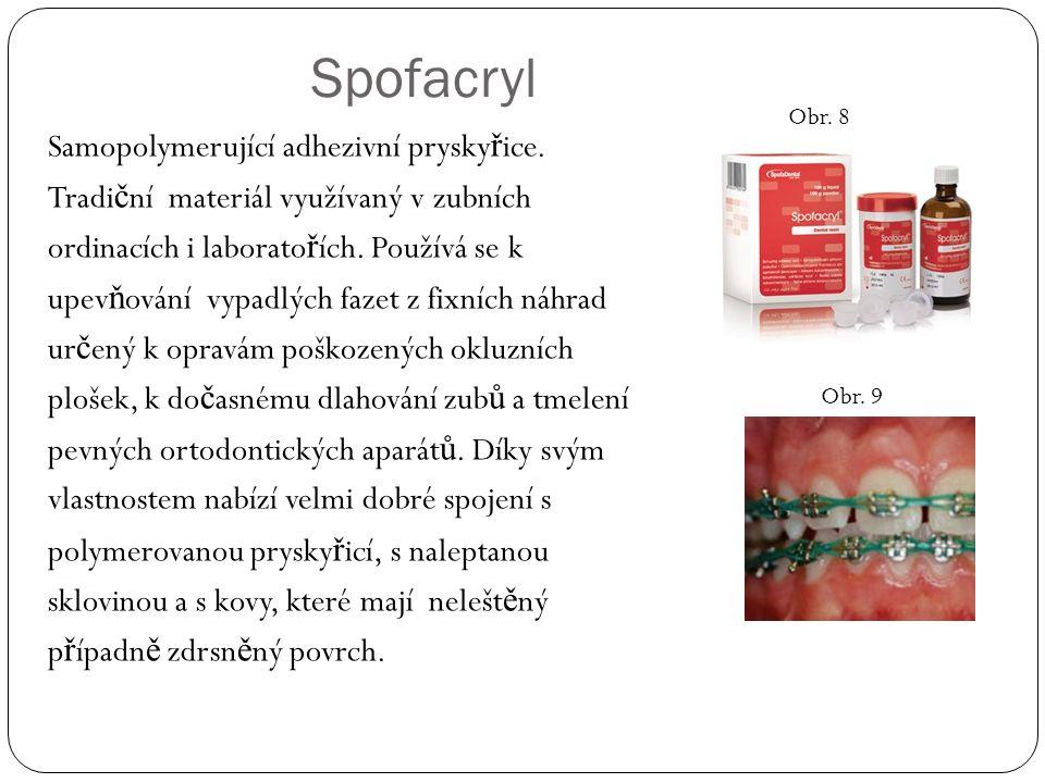Spofacryl Samopolymerující adhezivní prysky ř ice.