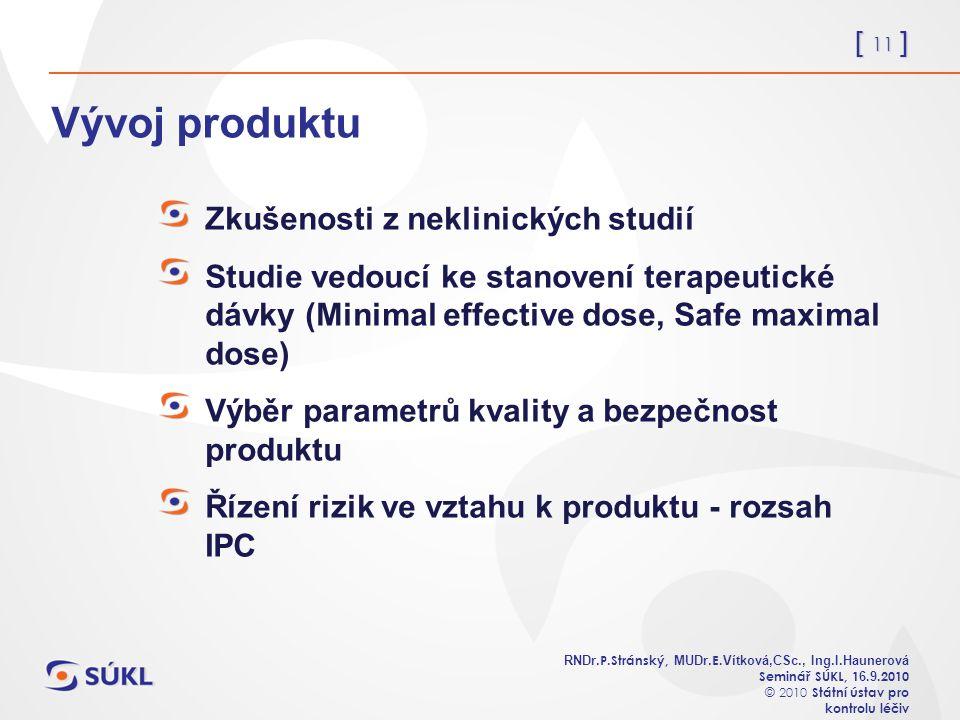 [ 11 ] RNDr. P.Stránský, MUDr. E. Vítková,CSc., Ing.I.Haunerová Seminář SÚKL, 1 6.