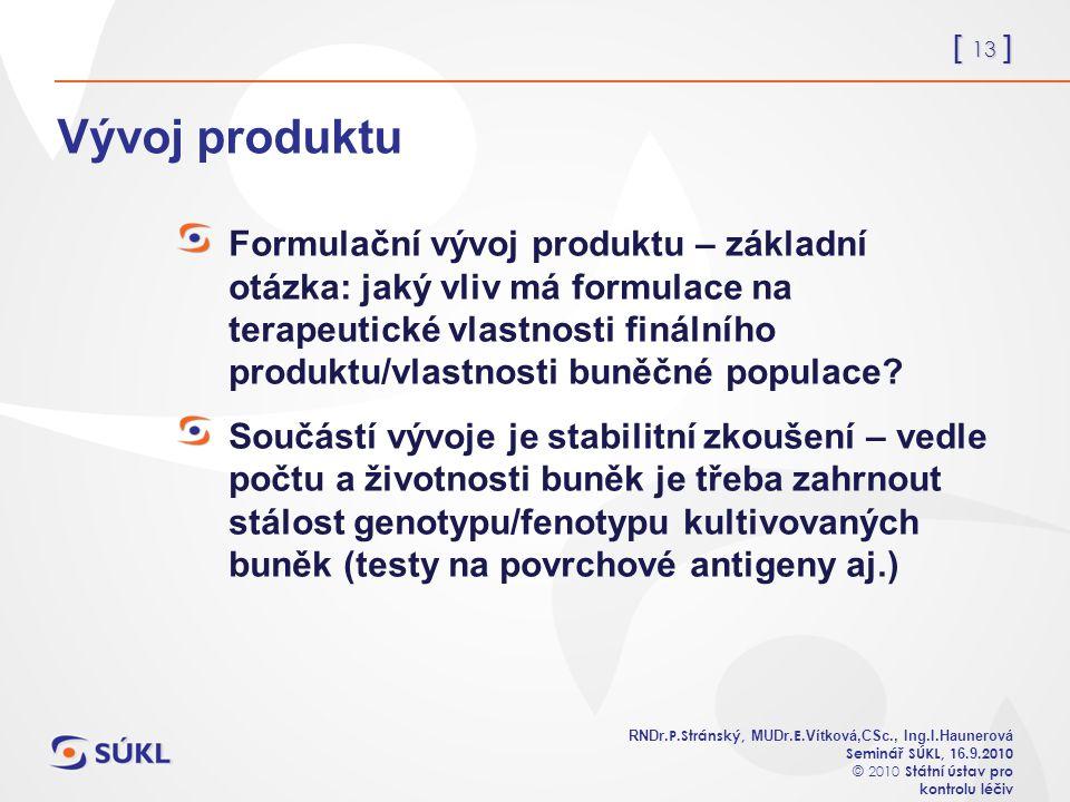 [ 13 ] RNDr. P.Stránský, MUDr. E. Vítková,CSc., Ing.I.Haunerová Seminář SÚKL, 1 6.