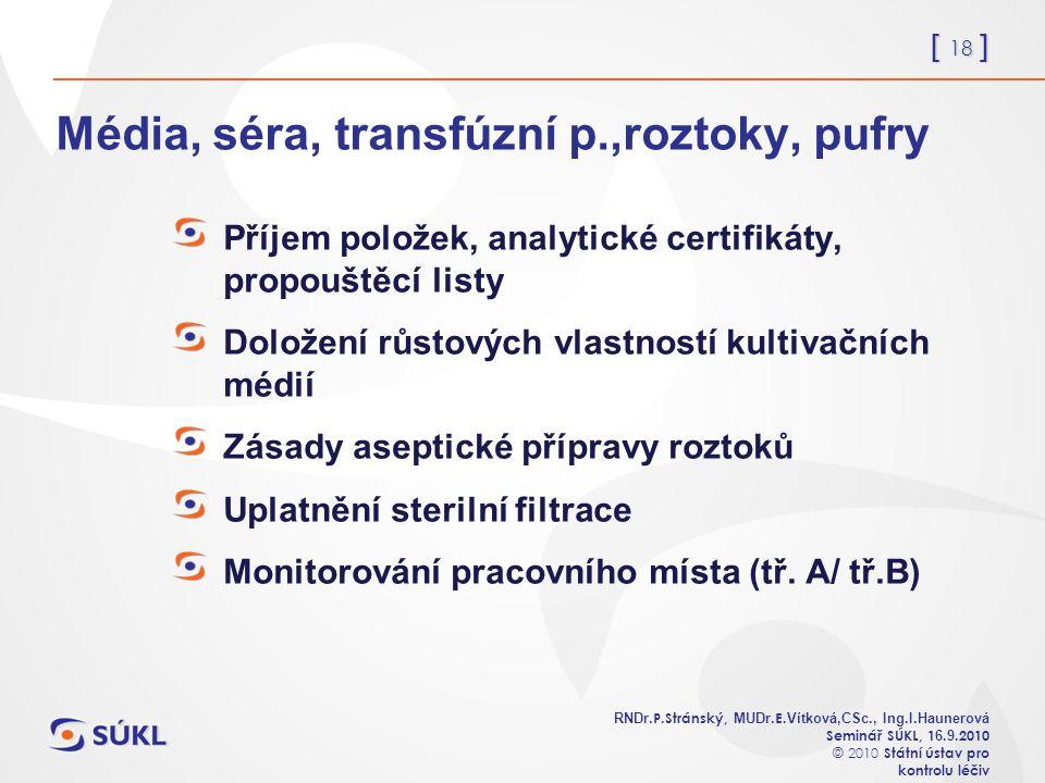 [ 18 ] RNDr. P.Stránský, MUDr. E. Vítková,CSc., Ing.I.Haunerová Seminář SÚKL, 1 6.