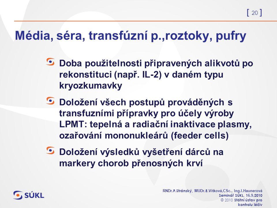 [ 20 ] RNDr. P.Stránský, MUDr. E. Vítková,CSc., Ing.I.Haunerová Seminář SÚKL, 1 6.