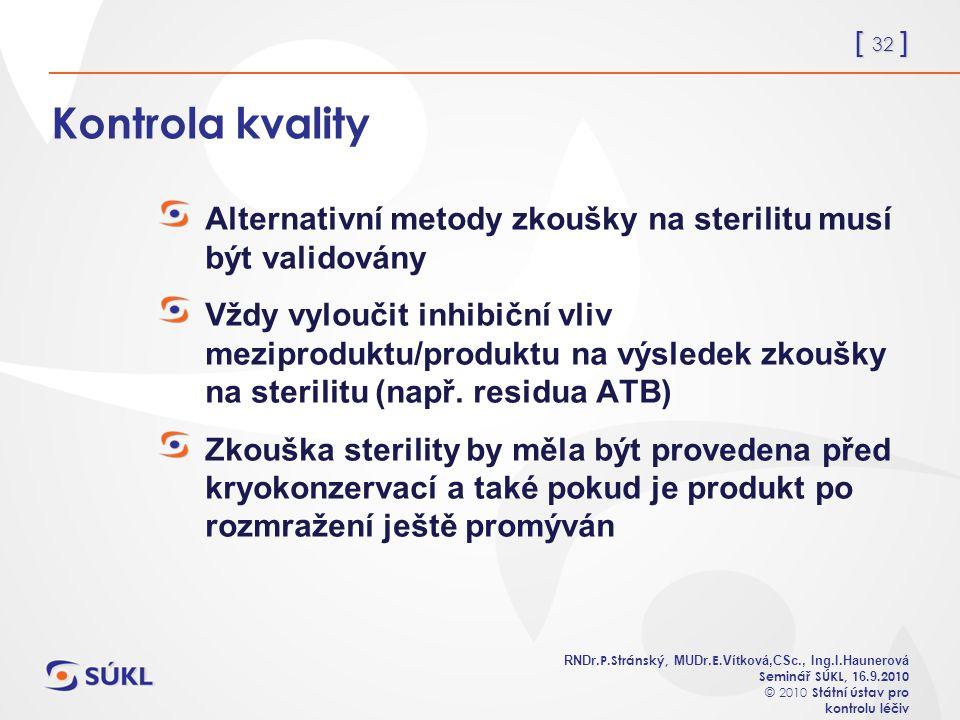 [ 32 ] RNDr. P.Stránský, MUDr. E. Vítková,CSc., Ing.I.Haunerová Seminář SÚKL, 1 6.