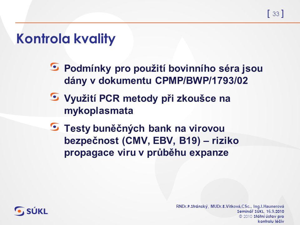 [ 33 ] RNDr. P.Stránský, MUDr. E. Vítková,CSc., Ing.I.Haunerová Seminář SÚKL, 1 6.