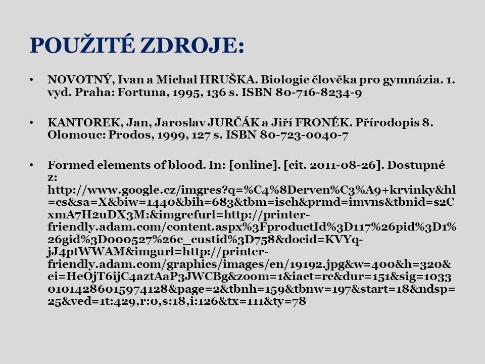 POUŽITÉ ZDROJE: NOVOTNÝ, Ivan a Michal HRUŠKA. Biologie člověka pro gymnázia.