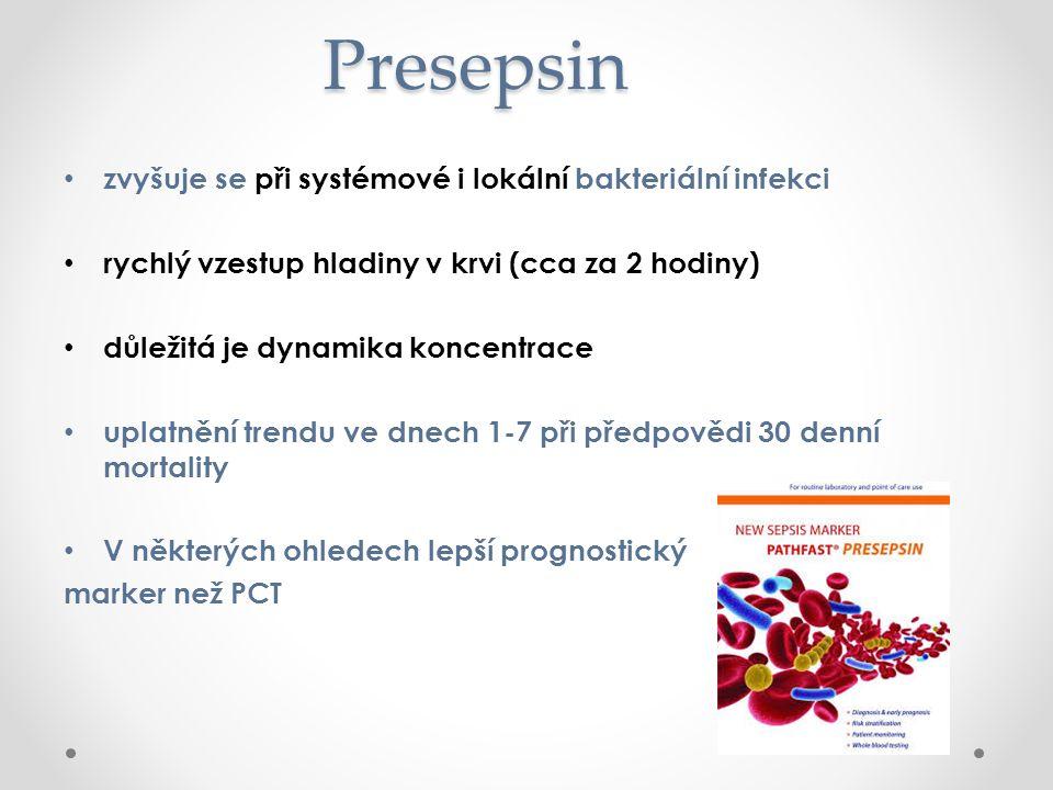 Presepsin zvyšuje se při systémové i lokální bakteriální infekci rychlý vzestup hladiny v krvi (cca za 2 hodiny) důležitá je dynamika koncentrace uplatnění trendu ve dnech 1-7 při předpovědi 30 denní mortality V některých ohledech lepší prognostický marker než PCT