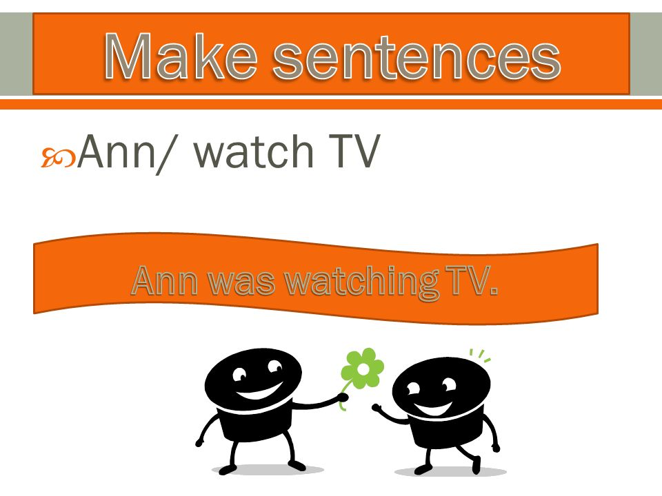  Ann/ watch TV