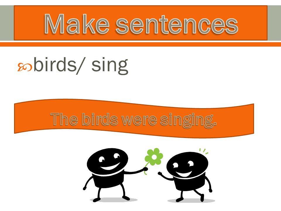  birds/ sing
