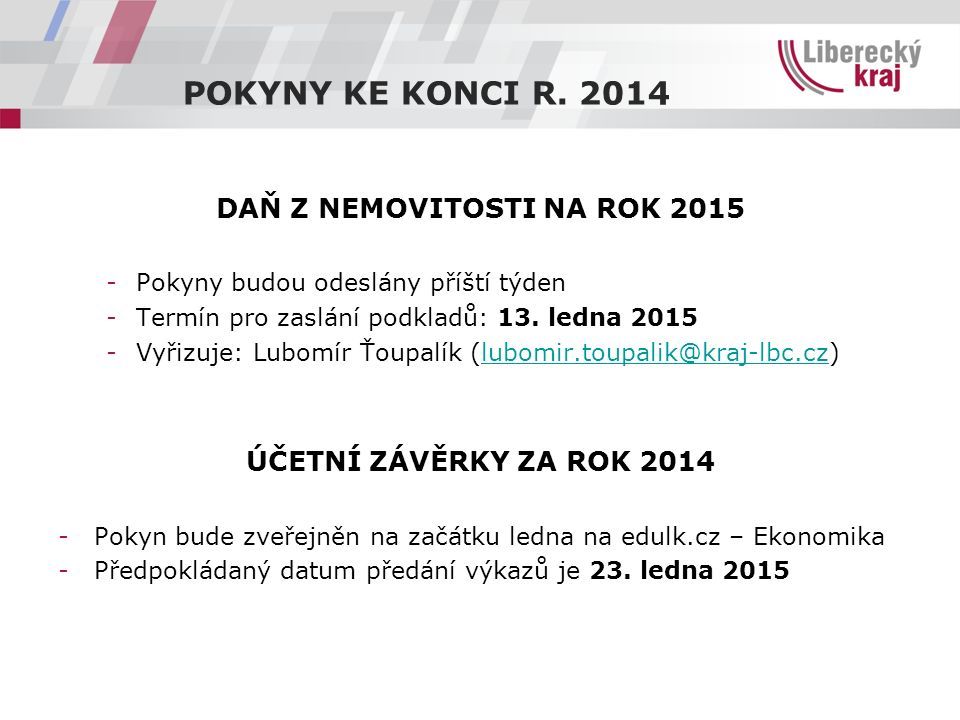 DAŇ Z NEMOVITOSTI NA ROK 2015 -Pokyny budou odeslány příští týden -Termín pro zaslání podkladů: 13.