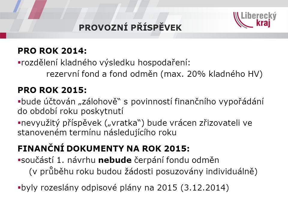 PROVOZNÍ PŘÍSPĚVEK PRO ROK 2014:  rozdělení kladného výsledku hospodaření: rezervní fond a fond odměn (max.