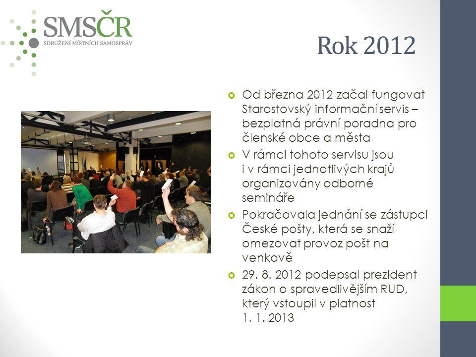 Rok 2012  Od března 2012 začal fungovat Starostovský informační servis – bezplatná právní poradna pro členské obce a města  V rámci tohoto servisu j