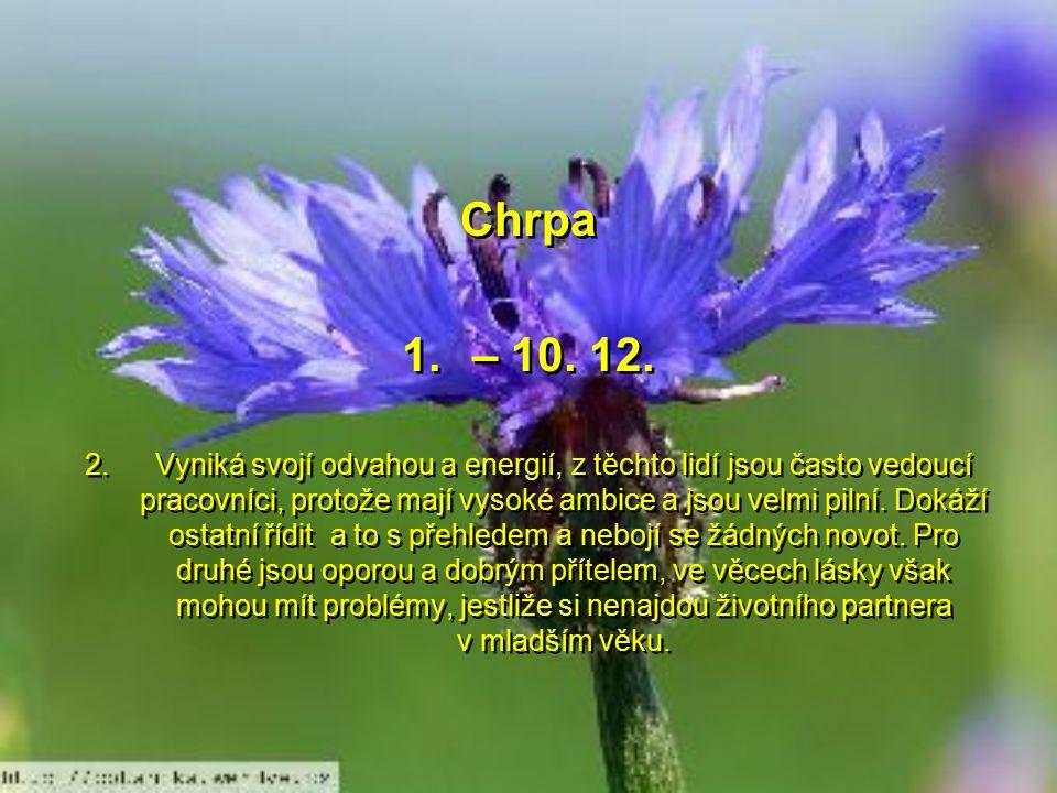 Orchidea 21. – 30. 11. Překrásná, exotická květina, která zaujme na první pohled, takový je i člověk narozený v tomto znamení – originální a nevšední.