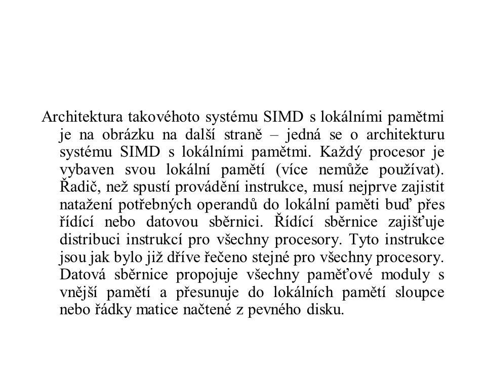 Architektura takovéhoto systému SIMD s lokálními pamětmi je na obrázku na další straně – jedná se o architekturu systému SIMD s lokálními pamětmi.
