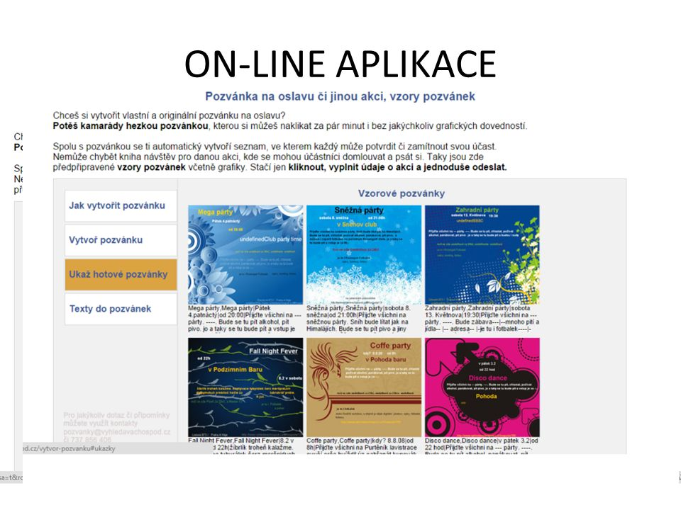 ON-LINE APLIKACE http://www.vyhledavachospod.cz/vytvor-pozvanku Stačí jen vyplnit text a vybrat šablonu.