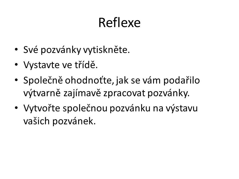 Reflexe Své pozvánky vytiskněte. Vystavte ve třídě.