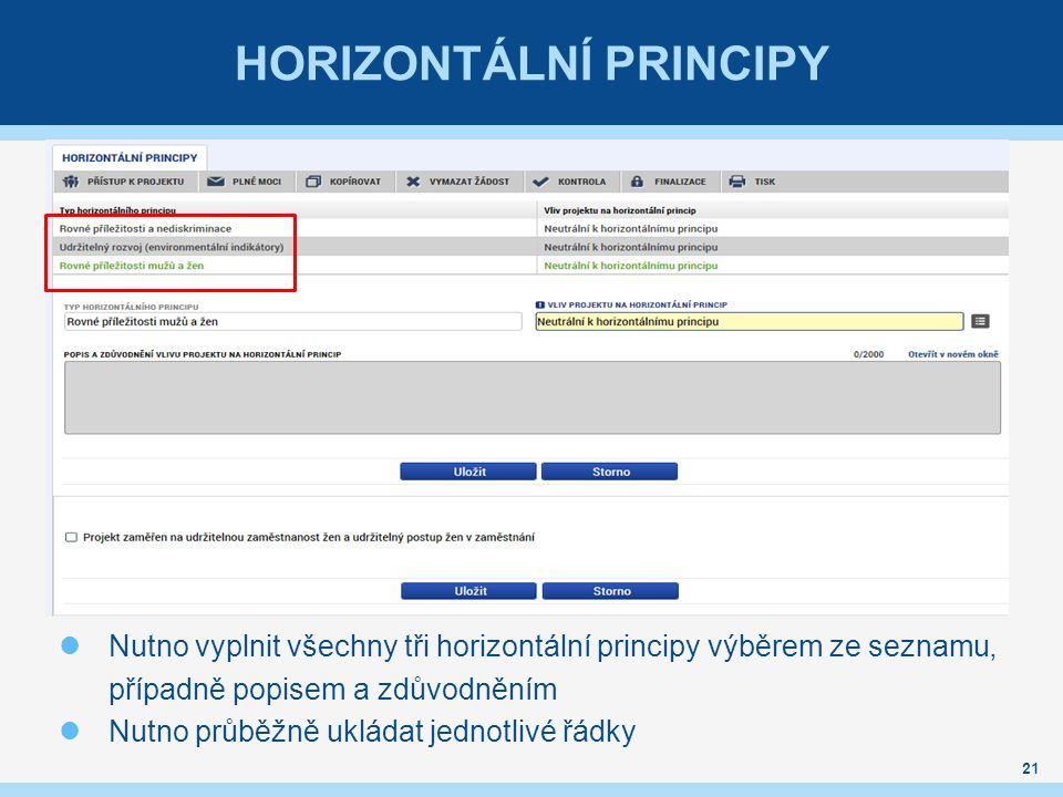HORIZONTÁLNÍ PRINCIPY Nutno vyplnit všechny tři horizontální principy výběrem ze seznamu, případně popisem a zdůvodněním Nutno průběžně ukládat jednot